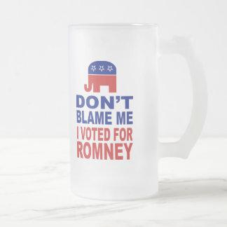 Don t Blame Me I Voted For Romney Mugs