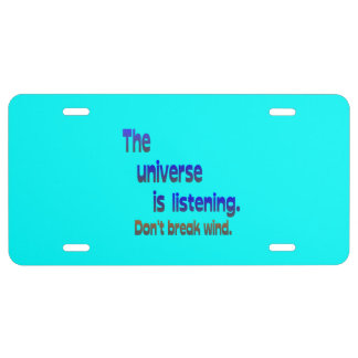 Don t Break Wind - Universe is Listening License Plate