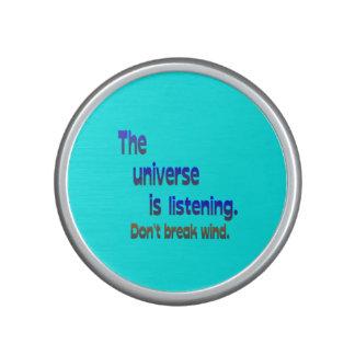 Don t Break Wind - Universe is Listening Bluetooth Speaker