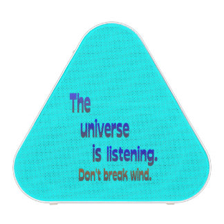 Don t Break Wind - Universe is Listening Speaker