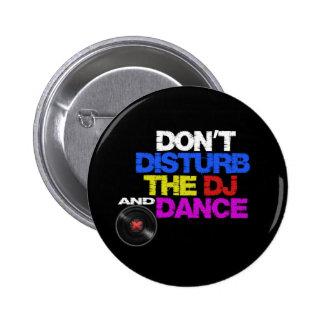 Don´t disturb the dj and dances 2 inch round button
