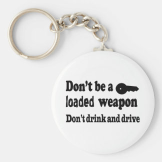 Don t Drink and Drive Key Chains