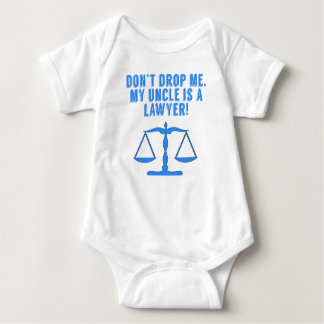 Don't Drop Me My Uncle Is A Lawyer Baby Bodysuit