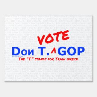 Don T. GOP - Yard sign with background