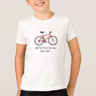 """Don't Hit Me in the Face with a Bike!"" T-Shirt"
