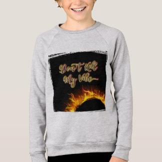 Don't Kill My Vibe Kid's Sweatshirt
