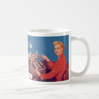 Don t know what I do for aliving hate it Coffee Mugs