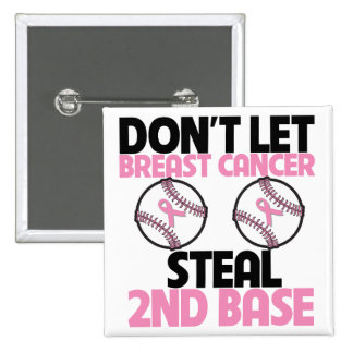 Don t Let Breast Cancer Steal 2nd Base Pinback Button