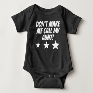 Don't Make Me Call My Aunt Baby Bodysuit