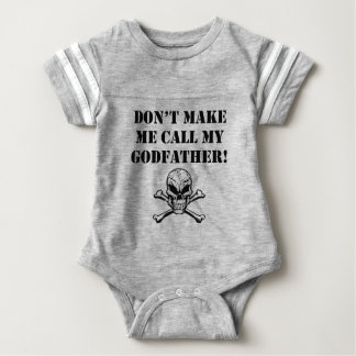 Don't Make Me Call My Godfather Baby Bodysuit