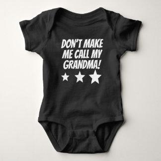 Don't Make Me Call My Grandma Baby Bodysuit