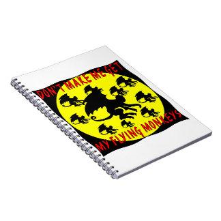 Don't Make Me Get My Flying Monkeys Notebook