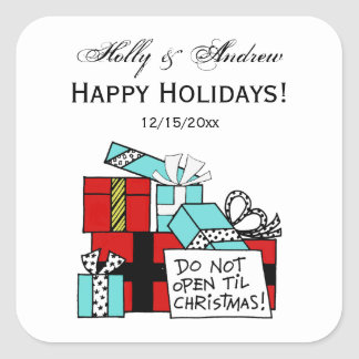 Don't Open Til Christmas Presents Xmas Square Sticker