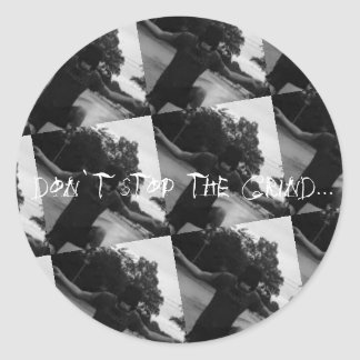 don`t stop the grind... sticker