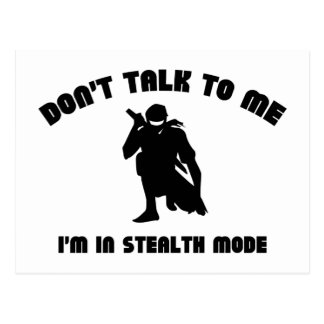 Don't Talk To Me. I'm In Stealth Mode. Postcard