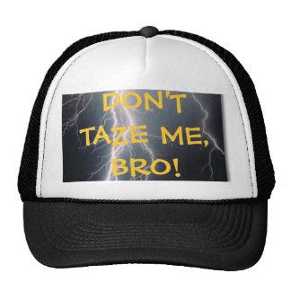 Don t Taze Me Hat