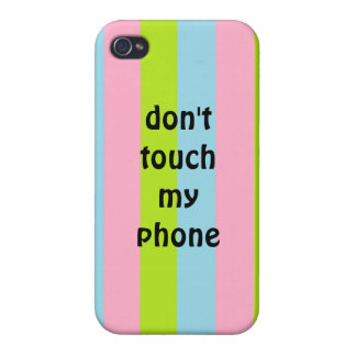 Don t touch my phone iphone 4 case