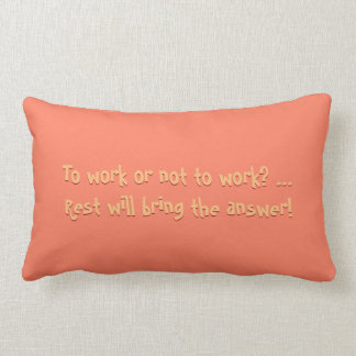 DON´T WORK JUST RELAX - COZY FUN REST PILLOW