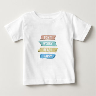 Don't Worry BEACH Happy - Fun Beach Print Baby T-Shirt