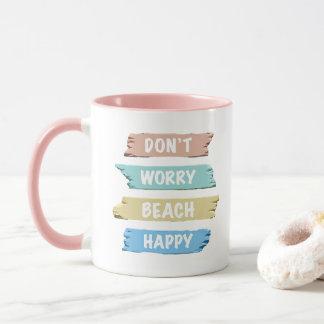 Don't Worry BEACH Happy - Fun Beach Print Mug