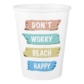 Don't Worry BEACH Happy - Fun Beach Print Paper Cup