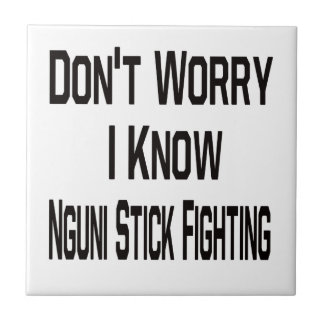 Don t Worry I Know Nguni Stickfighting Tiles