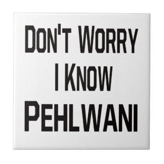 Don t Worry I Know Pehlwani Ceramic Tile