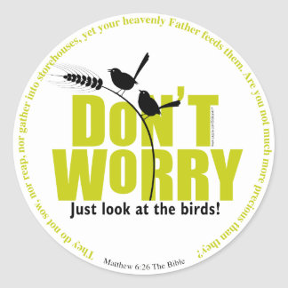 Don't Worry Round Stickers