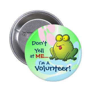 Don t Yell At ME I m A Volunteer Pin