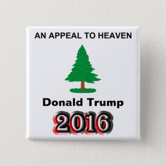 Donald Trump 2016 - An Appeal To Heaven 2 Inch Square Button