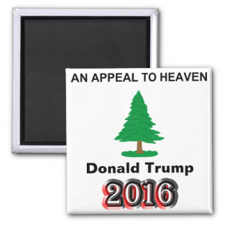 Donald Trump 2016 - An Appeal To Heaven Square Magnet