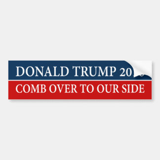 """DONALD TRUMP 2016 - COMB OVER TO OUR SIDE"" BUMPER STICKER"