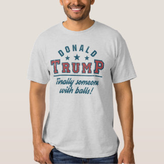 Donald Trump enfin quelqu'un avec des boules ! T-shirt