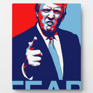 "Donald trump ""Fear"" parody poster 2017 Plaque"