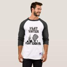 Donald Trump Flat Earth Flat Water T-Shirt