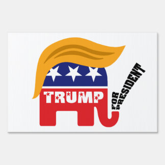 Donald Trump For President GOP Elephant Hair Sign