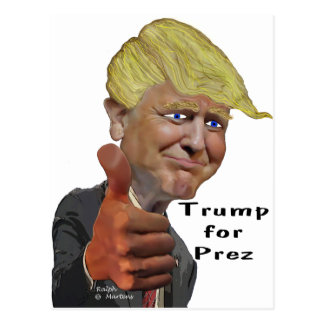 Donald Trump funny humorous product Trump for Prez Postcard