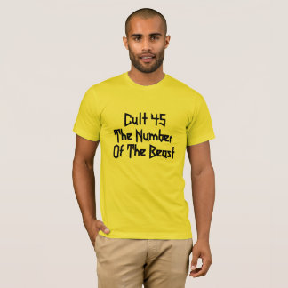 Donald Trump is Cult 45: The Number Of The Beast T-Shirt