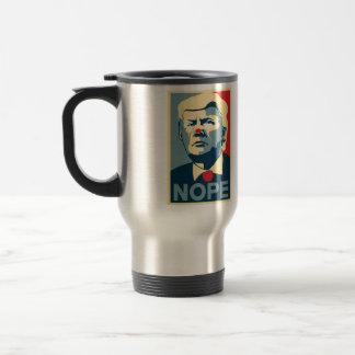 "Donald Trump ""NOPE"" travel coffee mug... Travel Mug"