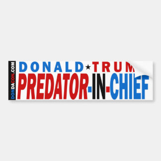 Donald Trump Predator In Chief Bumper Sticker