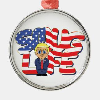 Donald Trump Smug Life Silver-Colored Round Ornament