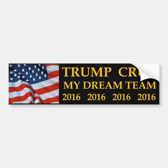 Donald Trump Ted Cruz my dream team bumper sticker
