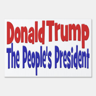 Donald Trump The People's President Yard Sign