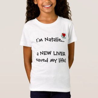 donatelife, I'm Natalie... a NEW LIVER saved my... T-Shirt