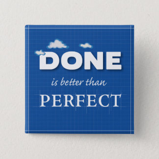 Done is Better Than Perfect 2 Inch Square Button