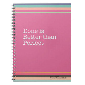 Done is Better than Perfect Notebook