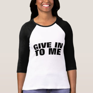 Donnez-dedans moi t-shirt