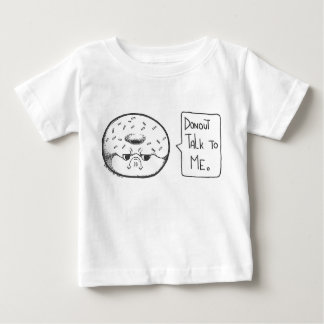 donout talk to me baby T-Shirt