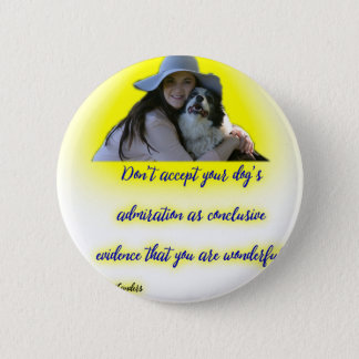 Don't accept your dog's admiration 2 inch round button