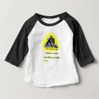 Don't accept your dog's admiration baby T-Shirt